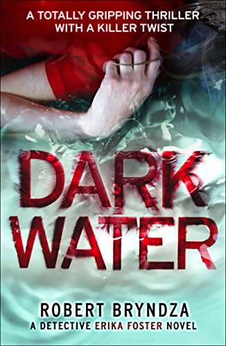 dark-water-a-totally-gripping-thriller-with-a-killer-twist-detective-erika-foster-book-3-english-edi