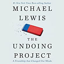 The Undoing Project: A Friendship that Changed Our Minds Audiobook by Michael Lewis Narrated by To Be Announced