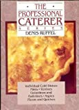 img - for The Professional Caterer Series: Individual Cold Dishes, Pates, Terrines, Galatines and Ballotines, Aspics, Pizzas and Quiches by Denis Ruffel (1990-03-01) book / textbook / text book