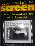 img - for From Script to Screen : Collaborative Art of Filmmaking book / textbook / text book