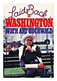 Laid Back Washington (0399126481) by Buchwald, Art