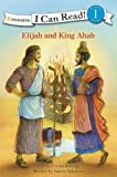Elijah and King Ahab (I Can Read! / Bible Stories)