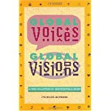 Global Voices, Global Visions: A Core Collection of Multicultural Books (1995 Edition)