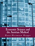 Economic Science and the Austrian Method (1479259306) by Hoppe, Hans-Hermann