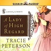 A Lady of High Regard: Ladies of Liberty, Book 1 | Tracie Peterson