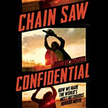 Chain Saw Confidential: How We Made the World's Most Notorious Horror Movie | Livre audio Auteur(s) : Gunnar Hansen Narrateur(s) : Gunnar Hansen