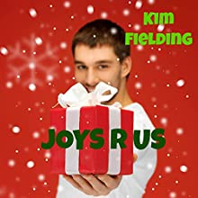 Joys R Us Audiobook by Kim Fielding Narrated by Alex Freeman