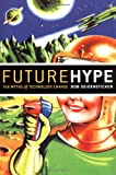 Future Hype: The Myths of Technology Change
