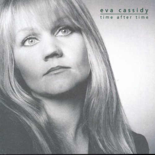 Eva Cassidy - Eva Cassidy Time after Time - Zortam Music