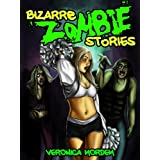 Bizarre Zombie Stories