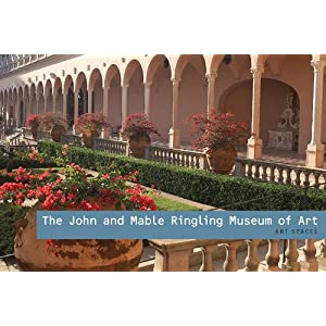 The John and Mable Ringling Museum of Art: Art Spaces Series