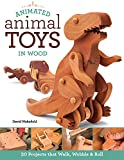 img - for Animated Animal Toys in Wood: 20 Projects that Walk, Wobble & Roll book / textbook / text book