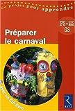 Préparer le carnaval PS, MS, GS (1Cédérom)