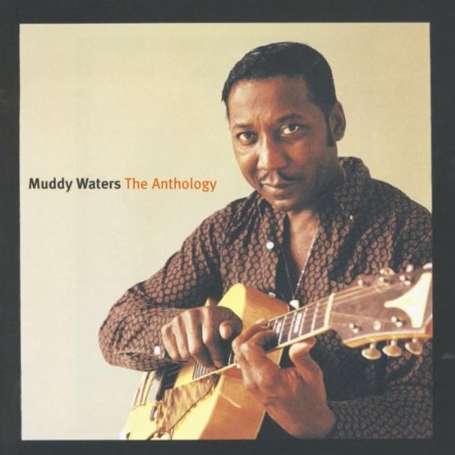 Muddy Waters - The Anthology: 1947-1972 - Zortam Music