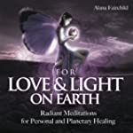 For Love & Light on Earth CD: Radiant...