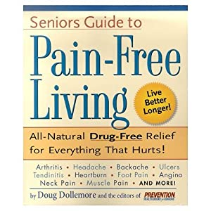 Seniors Guide to Pain - Free Living by Rodale