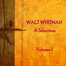 Walt Whitman: A Selection, Volume 1 Audiobook by Walt Whitman Narrated by Ed Begley