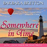 Somewhere in Time: The Crosse Harbor Time Travel Trilogy, Book 1