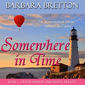 Somewhere in Time: The Crosse Harbor Time Travel Trilogy, Book 1 | [Barbara Bretton]