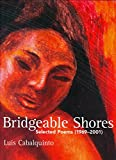 Bridgeable Shores: Selected Poems and New (1969-2001)