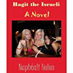 Hagit the Israeli: A Novel | Naphtali Holon