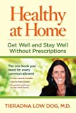 img - for Healthy at Home: Get Well and Stay Well Without Prescriptions book / textbook / text book