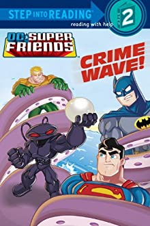 Crime Wave (DC Super Friends) (Step Into Reading)