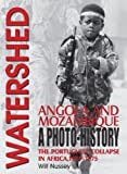 Watershed Angola and Mozambique: The Portuguese Collapse in Africa 1974-1975, a Photo History