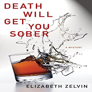 Death Will Get You Sober | [Elizabeth Zelvin]
