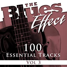 The Blues Effect, Vol. 3 (100 Essential Tracks)