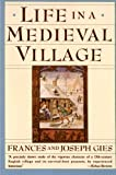 Life in a Medieval Village (0060920467) by Gies, Frances