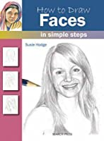How to Draw Faces: in Simple Steps