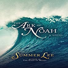 The Ark of Noah: A Biblical Adventure, Book 5 (       UNABRIDGED) by Summer Lee Narrated by Bryan Zee