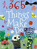 Kids Make and Do: Crafts for Children (365 Things to Make & Do)