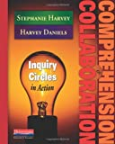 img - for Comprehension & Collaboration: Inquiry Circles in Action book / textbook / text book