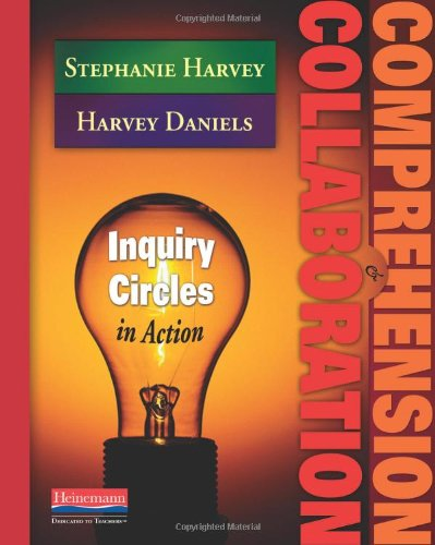 Comprehension & Collaboration: Inquiry Circles in Action PDF