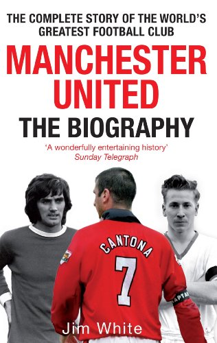 manchester-united-the-biography-the-complete-story-of-the-worlds-greatest-football-club