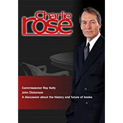 Charlie Rose - Commissioner Ray Kelly / John Dickerson / A discussion about the history and future of books (November 2, 2012)