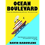Ocean Boulevard - Adventures On The High Seas: An Epic and Exhilarating Journey All the Way... from a Boy to a Man (Baboulene's Travels)by David Baboulene