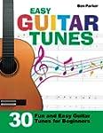 Easy Guitar Tunes: 30 Fun and Easy Gu...