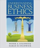 img - for Understanding Business Ethics (text only) 1st (First) edition by S. Stanwick P. Stanwick book / textbook / text book