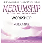 Mediumship Workshop: In Contact with the Spirit World | Vince Price