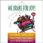 We Brake for Joy! | Patsy Clairmont,Barbara Johnson,Sheila Walsh
