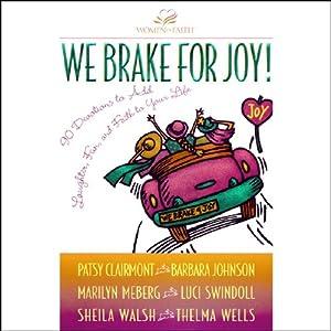 We Brake for Joy! | [Patsy Clairmont, Barbara Johnson, Sheila Walsh]