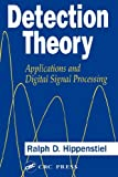 Detection theory :  applications and digital signal processing /