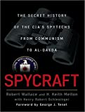 Spycraft-The-Secret-History-of-the-CIA's-Spytechs-from-Communism-to-Al-Qaeda