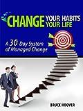 Change Your Habits - Change Your Life