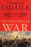 The Peninsular War: A New History (1403962316) by Esdaile, Charles