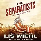 The Separatists Hörbuch von Lis Wiehl, Sebastian Stuart Gesprochen von: Devon Oday