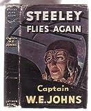 Steeley Flies Again W.E. Johns
